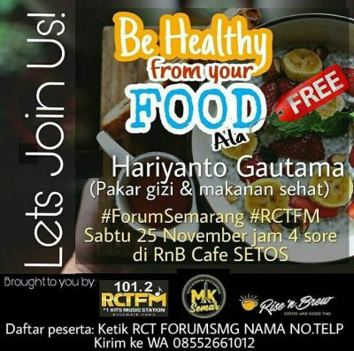 Forum Semarang : Be Healthy From Your Food